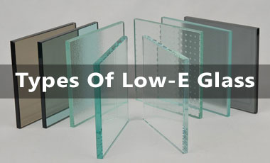 Types Of Low-E Glass