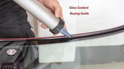Glass Sealant Buying Guide